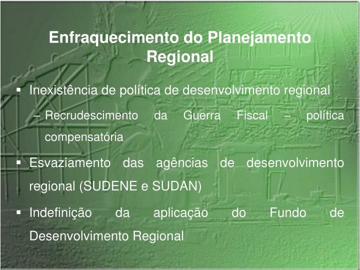 Enfraquecimento do Planejamento Regional