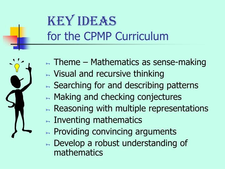 Key ideas for the cpmp curriculum