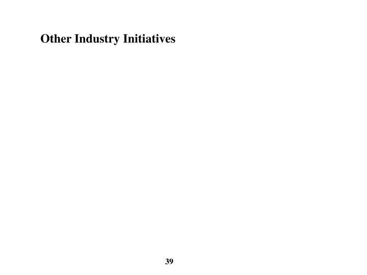 Other Industry Initiatives