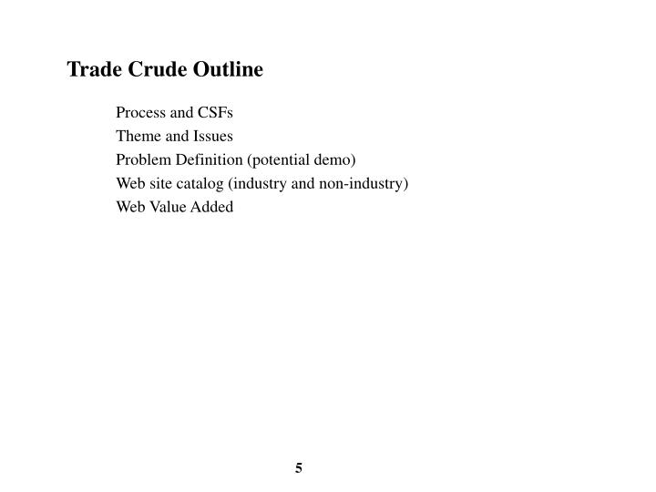Trade Crude Outline