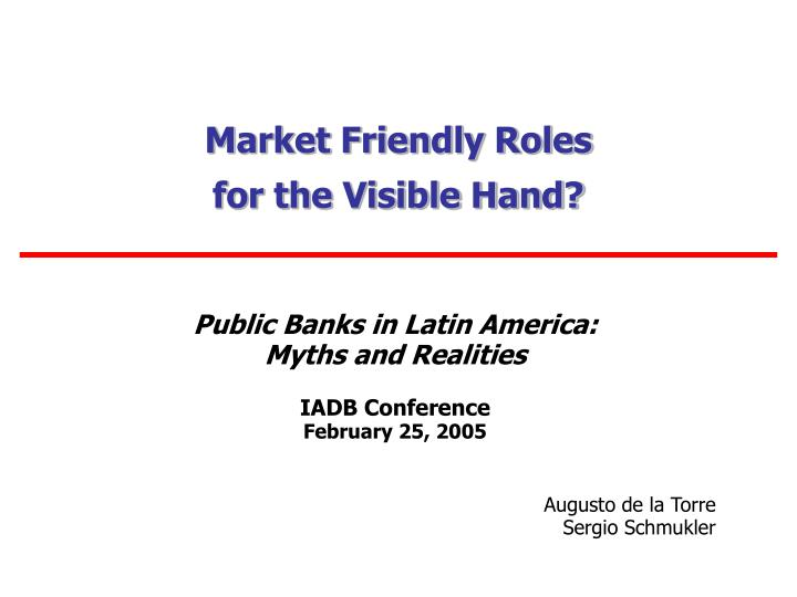 market friendly roles for the visible hand n.