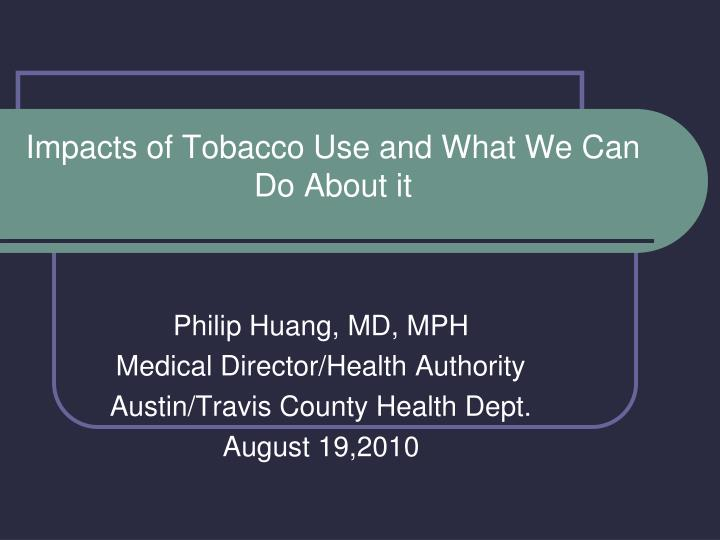 impacts of tobacco use and what we can do about it n.
