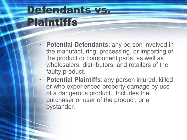 Defendants vs plaintiffs