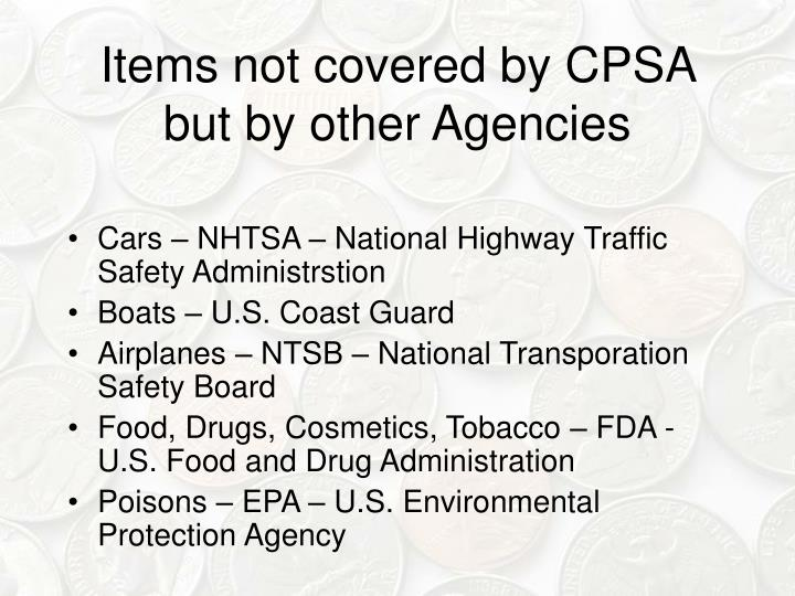Items not covered by CPSA but by other Agencies