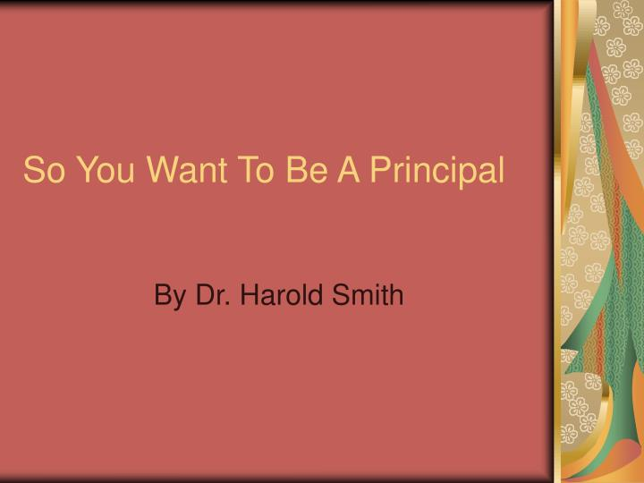 so you want to be a principal n.