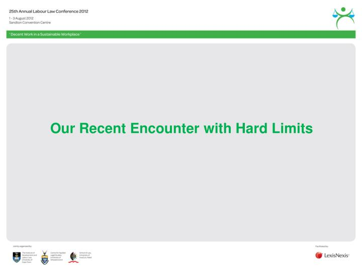 Our Recent Encounter with Hard Limits