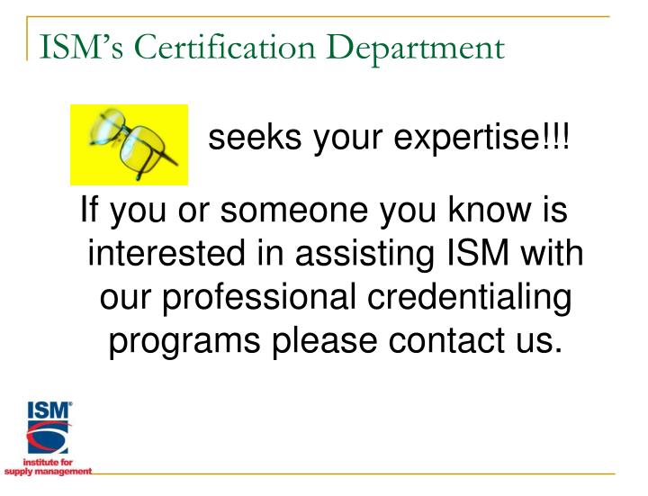 ISM's Certification Department