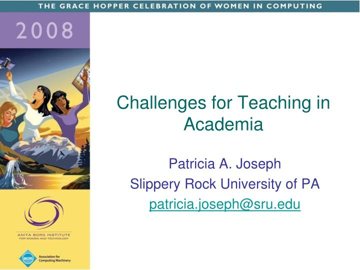 Challenges for Teaching in Academia