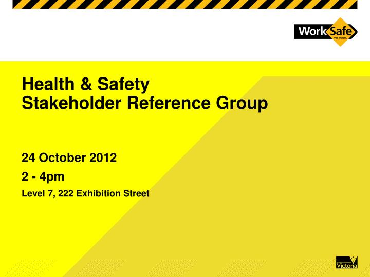 health safety stakeholder reference group n.