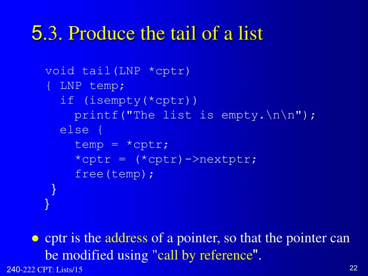 5.3. Produce the tail of a list