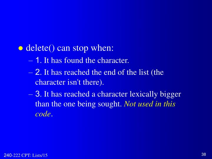 delete() can stop when: