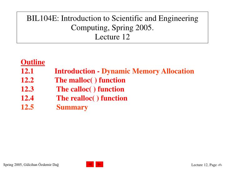 Bil104e introduction to scientific and engineering computing spring 200 5 lecture 12