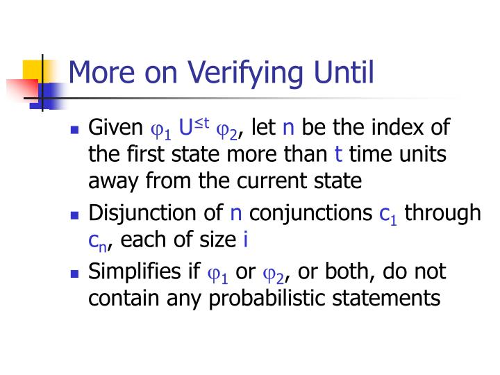 More on Verifying Until