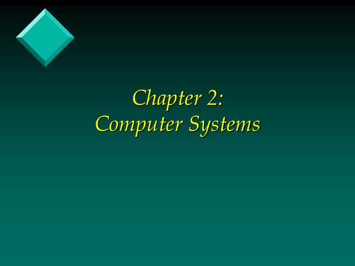 Chapter 2 computer systems