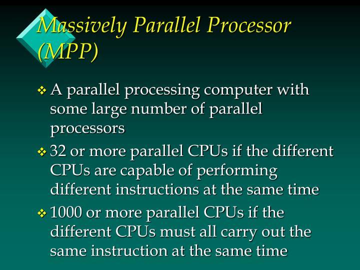 Massively Parallel Processor (MPP)