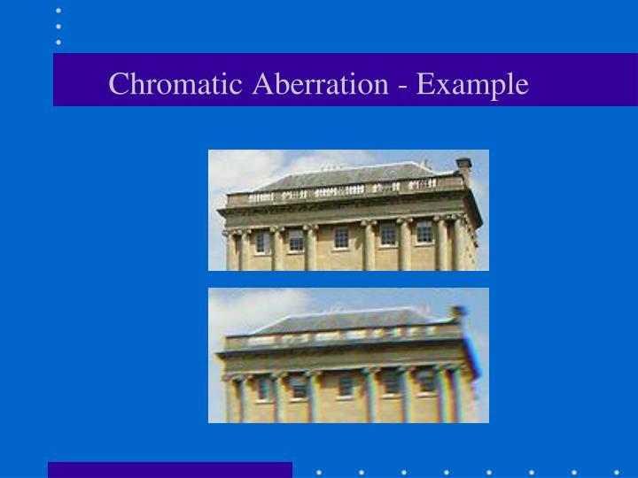 Chromatic Aberration - Example