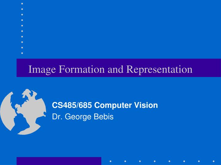 Image formation and representation