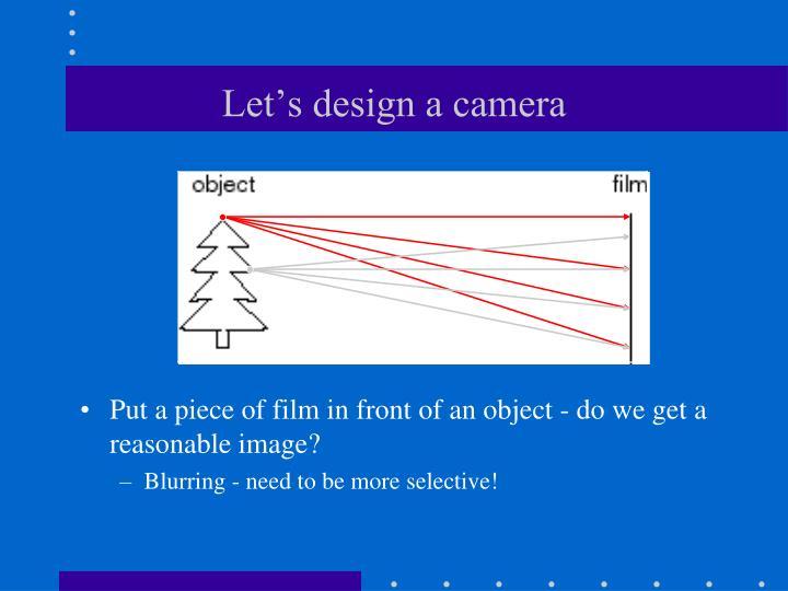 Let's design a camera
