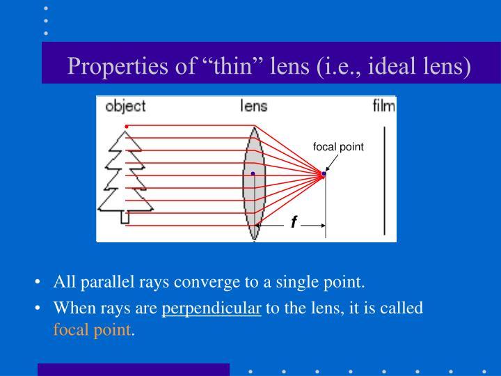 "Properties of ""thin"" lens (i.e., ideal lens)"