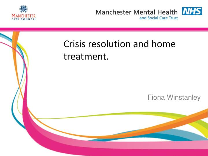 Crisis resolution and home treatment