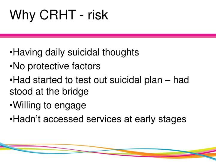 Why CRHT - risk
