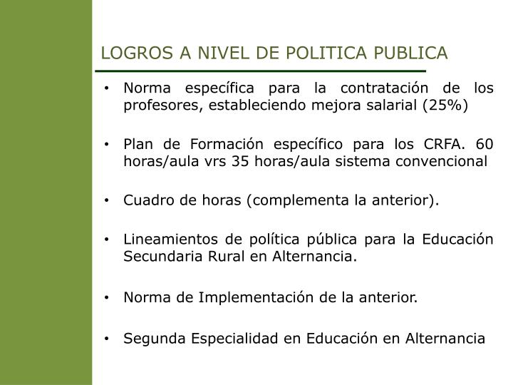 LOGROS A NIVEL DE POLITICA PUBLICA