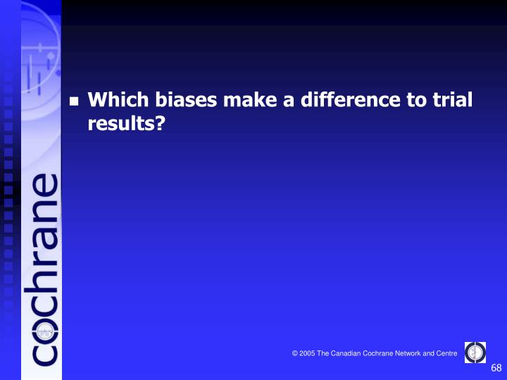 Which biases make a difference to trial results?