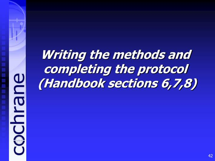 Writing the methods and completing the protocol