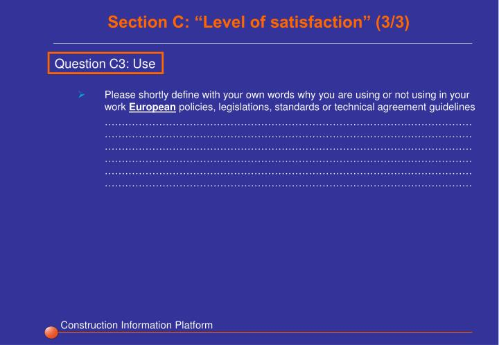 """Section C: """"Level of satisfaction"""" (3/3)"""