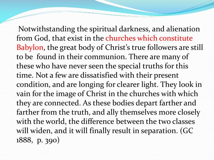 Notwithstanding the spiritual darkness, and alienation from God, that exist in the