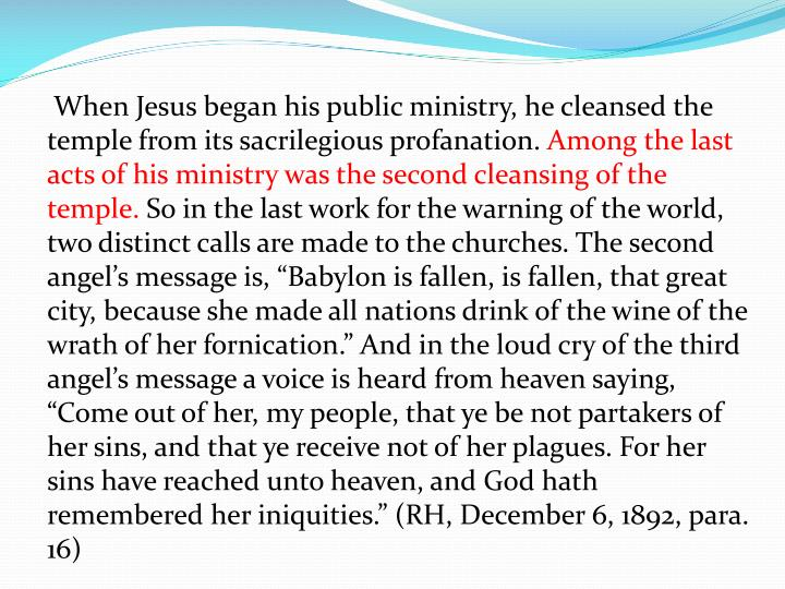 When Jesus began his public ministry, he cleansed the temple from its sacrilegious profanation.