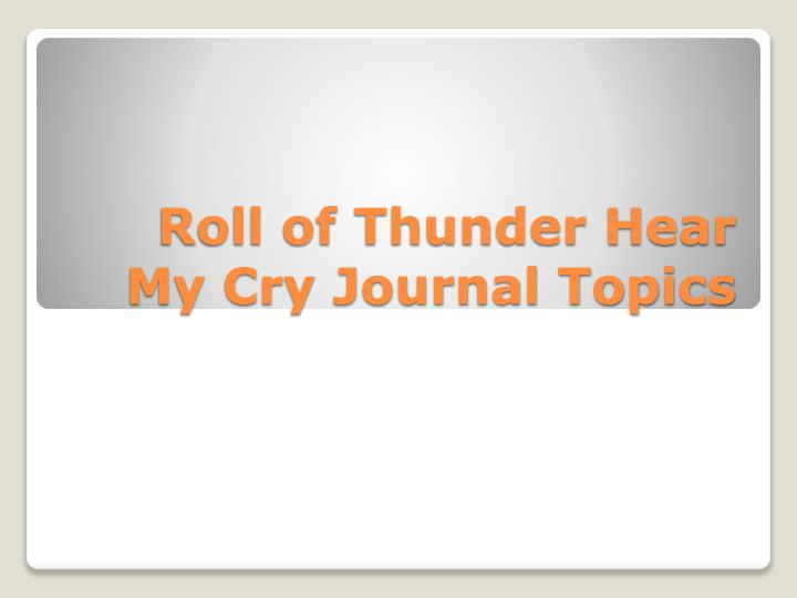 roll of thunder hear my cry tj essay Free essays from bartleby | mildred taylor, the author of 'roll of thunder hear my cry' clearly depicts racism in her novel she skillfully uses the.