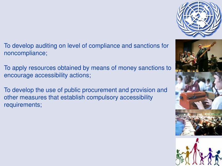 To develop auditing on level of compliance and sanctions for noncompliance;