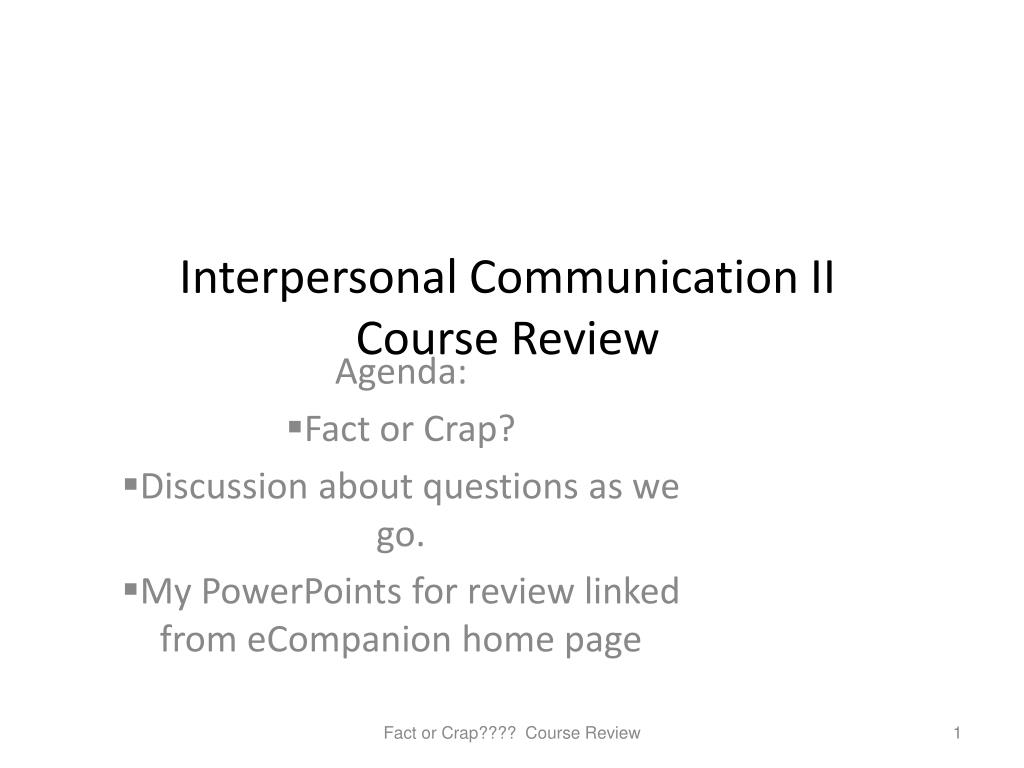 PPT - Interpersonal Communication II Course Review