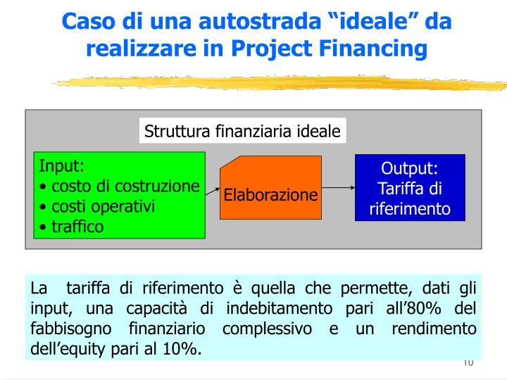 """Caso di una autostrada """"ideale"""" da realizzare in Project Financing"""