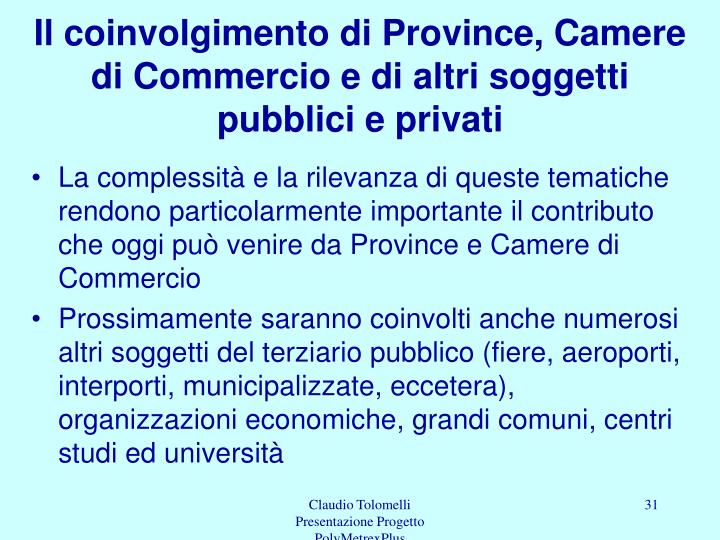 Il coinvolgimento di Province, Camere di Commercio e di altri soggetti pubblici e privati