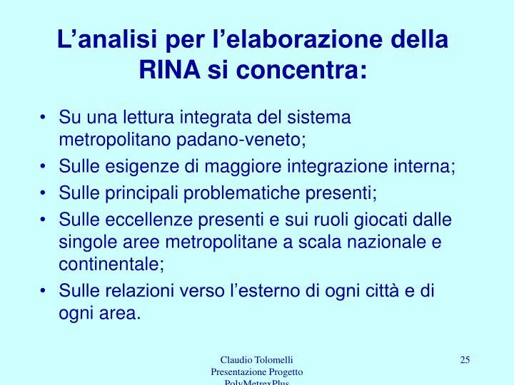 L'analisi per l'elaborazione della RINA si concentra: