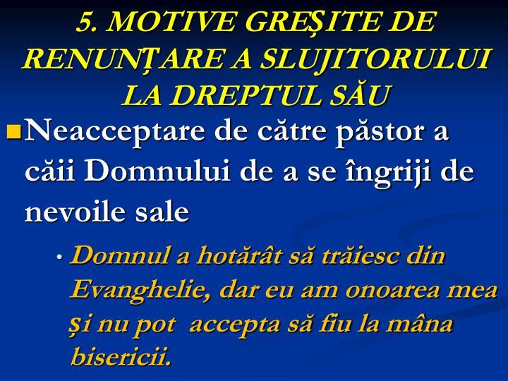 5. MOTIVE GREȘITE DE