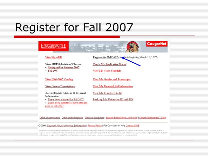 Register for Fall 2007