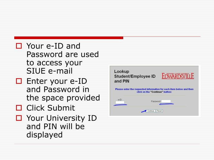Your e-ID and Password are used to access your SIUE e-mail