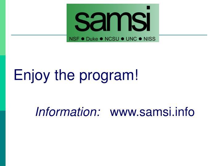 Enjoy the program!