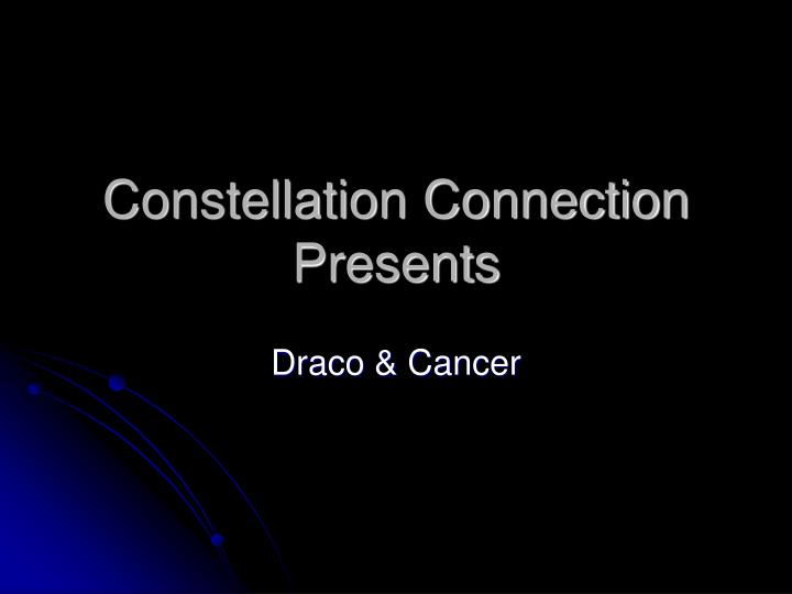 constellation connection presents n.