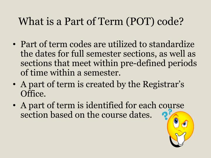 What is a Part of Term (POT) code?