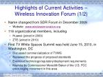 highlights of current activities wireless innovation forum 1 2