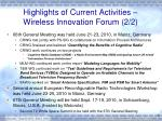 highlights of current activities wireless innovation forum 2 2