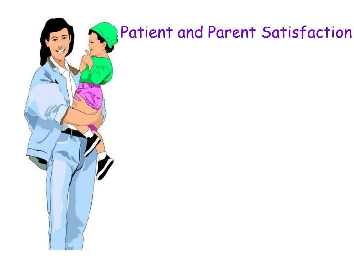 Patient and Parent Satisfaction