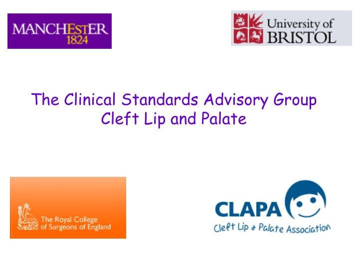 The Clinical Standards Advisory Group Cleft Lip and Palate