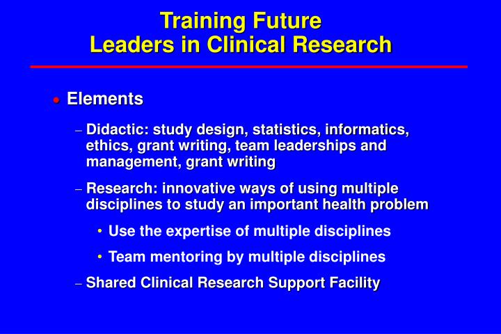 Training future leaders in clinical research
