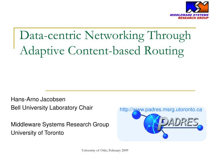 data centric networking through adaptive content based routing n.