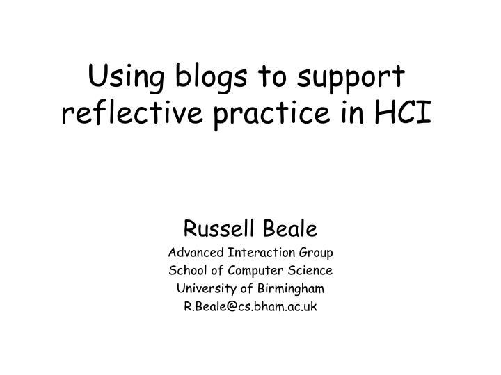 using blogs to support reflective practice in hci n.